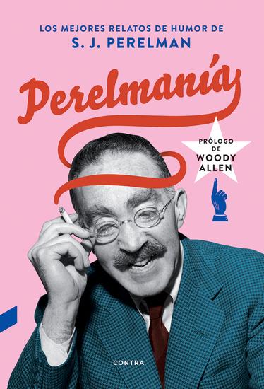 Perelmanía - Los mejores relatos de humor de S J Perelman - cover