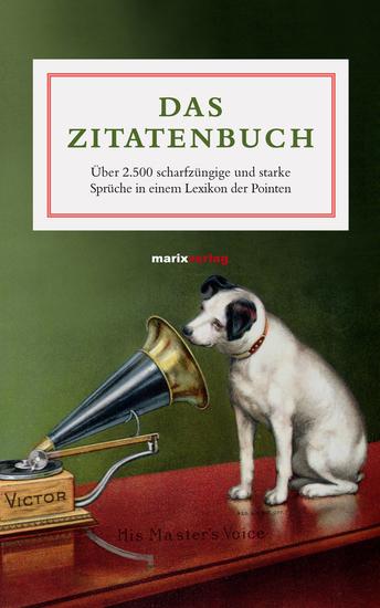 Das Zitatenbuch - Über 2500 scharfzüngige und starke Sprüche in einem Lexikon der Pointen - cover
