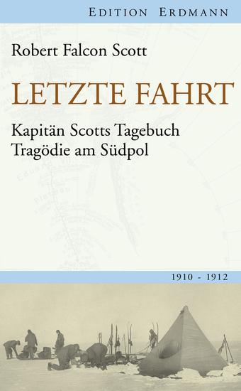 Letzte Fahrt - Kapitän Scotts Tagebuch - Tragödie am Südpol 1910-1912 - cover