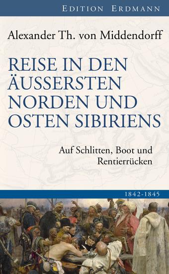 Reise in den Äussersten Norden und Osten Sibiriens - Auf Schlitten Boot und Rentierrücken 1842-1845 - cover