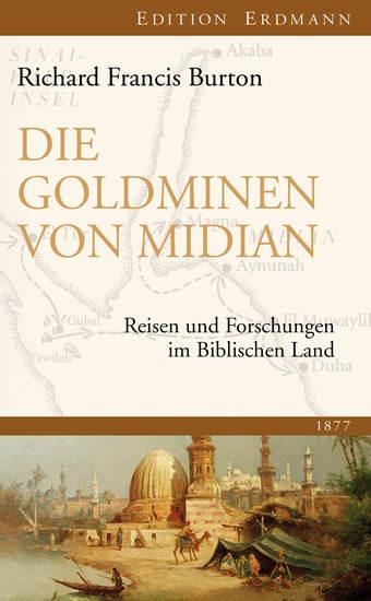 Die Goldminen von Midian - Reisen und Forschungen im Biblischen Land 1877 - cover