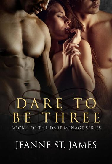 Dare to be Three - The Dare Ménage Series #3 - cover