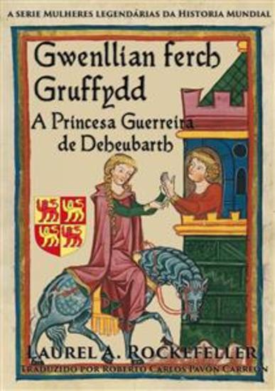 Gwenllian Ferch Gruffydd A Princesa Guerreira De Deheubarth - cover