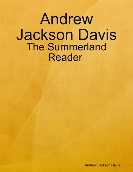Andrew Jackson Davis : The Summerland Reader - cover