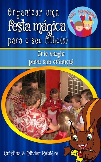 Organizar uma festa mágica para o seu filho(a) - Crie magia para sua criança! - cover