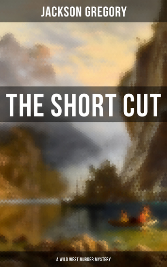 The Short Cut (A Wild West Murder Mystery) - cover