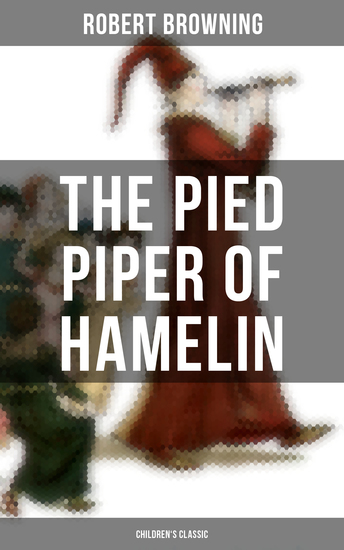 The Pied Piper of Hamelin (Children's Classic) - A Fairy Tale - cover