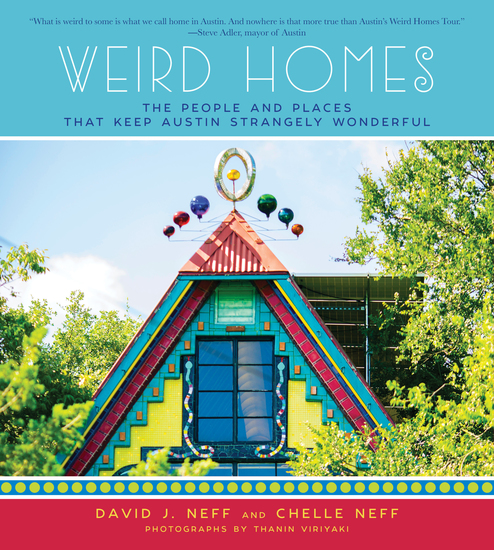 Weird Homes - The People and Places That Keep Austin Strangely Wonderful - cover