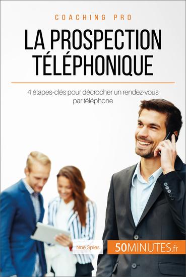 La prospection téléphonique - 4 étapes-clés pour décrocher un rendez-vous par téléphone - cover