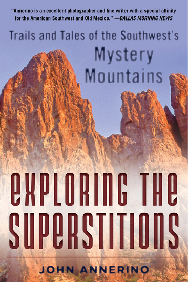 Exploring the Superstitions - Trails and Tales of the Southwest's Mystery Mountains - cover
