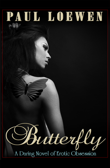 Butterfly - A Daring Novel of Erotic Obsession - cover
