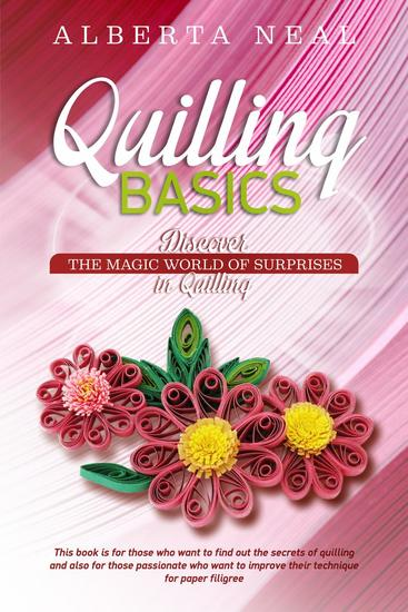 Quilling Basics: Discover the Magic World of Surprises in Quilling - Learn Quilling - cover