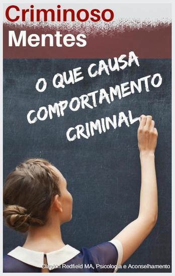 Mentes criminosas: o que causa comportamento criminal - cover