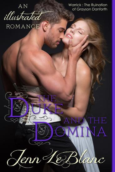 The Duke and The Domina : a Romance Novel With Pictures - Lords of Time : Illustrated #3 - cover
