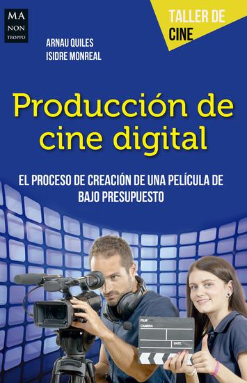 Producción de cine digital - El proceso de creación de una película de bajo presupuesto - cover