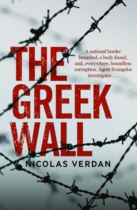 Books for 2018: Read The Greek Wall by Nicolas Verdan online on 24symbols
