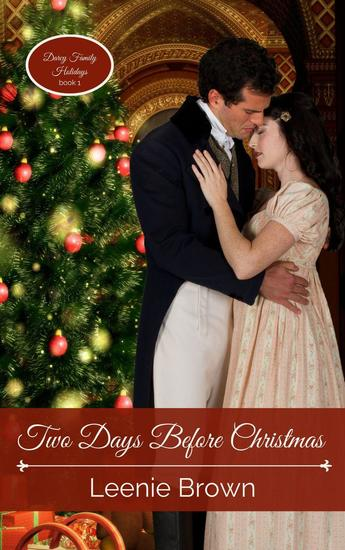 Two Days Before Christmas: A Pride and Prejudice Novella - Darcy Family Holidays #1 - cover