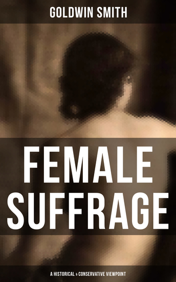 FEMALE SUFFRAGE (A Historical & Conservative Viewpoint) - cover