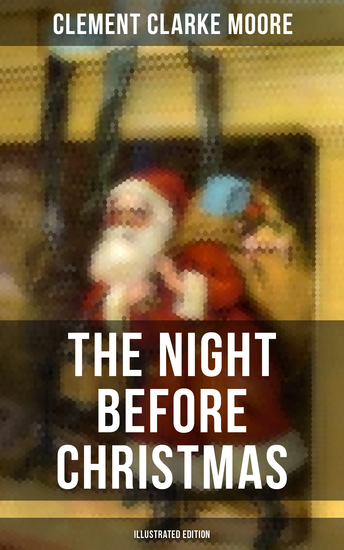 The Night Before Christmas (Illustrated Edition) - A Visit from St Nicholas - cover