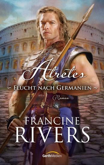 Atretes - Flucht nach Germanien - Roman - cover