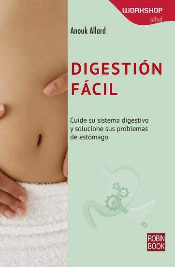 Digestión Fácil - Cuide su sistema digestivo y solucione sus problemas de estómago - cover