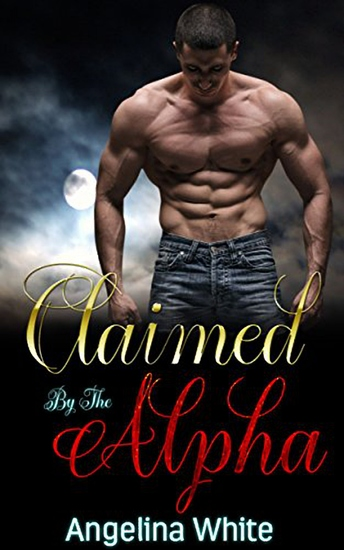 Claimed By The Alpha - BWWM Paranormal Billionaire Werewolf Romance - cover