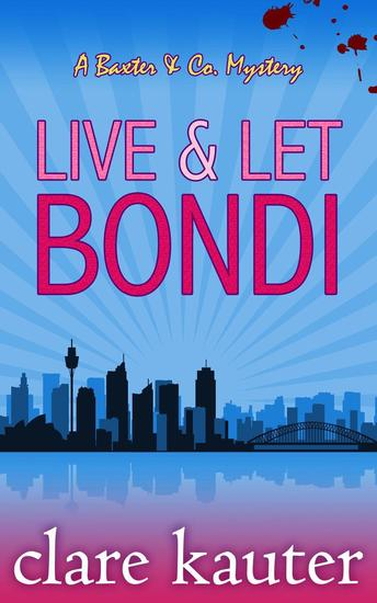 Live and Let Bondi - The Baxter & Co Mysteries #1 - cover