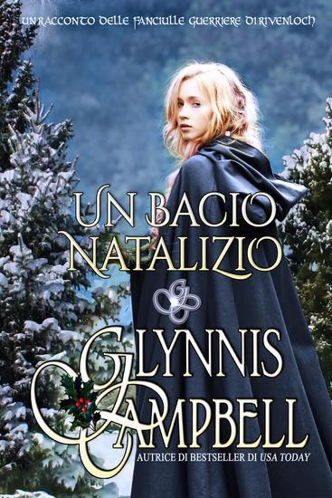 Un bacio natalizio - Le Fanciulle Guerriere di Rivenloch - cover