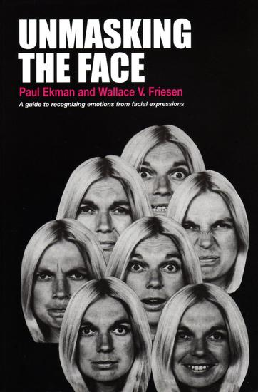Unmasking the Face - A Guide to Recognizing Emotions from Facial Expressions - cover