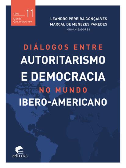 Diálogos entre autoritarismo e democracia no mundo Ibero-americano - cover