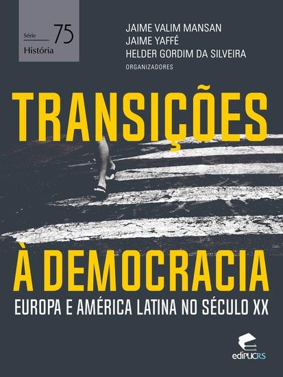 Transições à democracia: - Europa e América Latina no século XX - cover