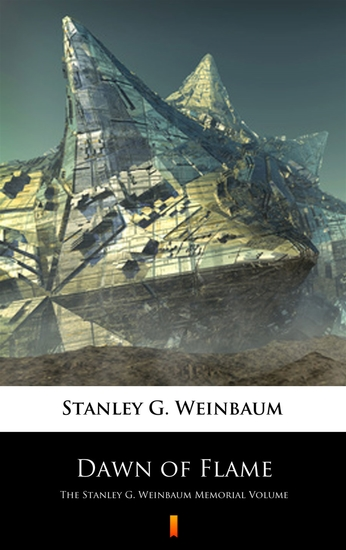 Dawn of Flame - The Stanley G Weinbaum Memorial Volume - cover