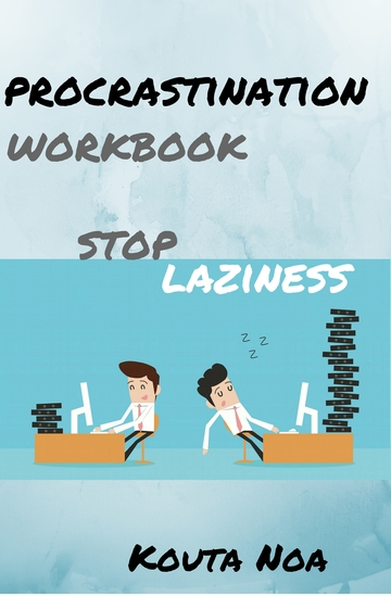 Overcoming Procrastination Workbook: - Stop Laziness - cover