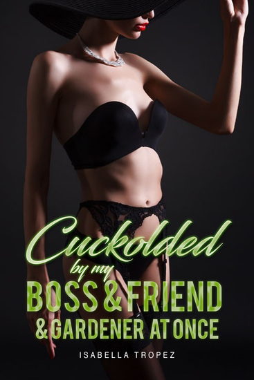 Cuckolded By My Boss And Best Friend - cover