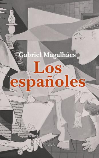Los españoles - Un viaje desde el pasado hacia el futuro de un país apasionante y problemático - cover