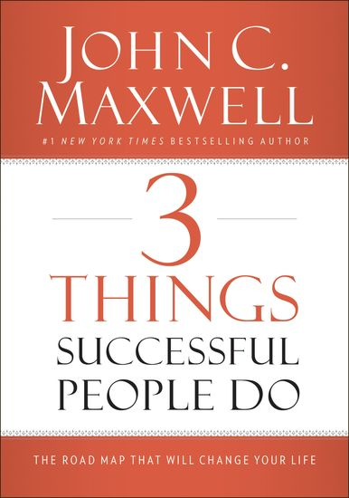 3 Things Successful People Do - The Road Map That Will Change Your Life - cover
