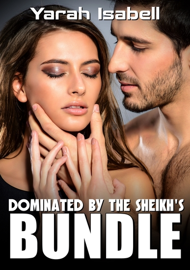 Dominated By The Sheikh's Bundle - cover