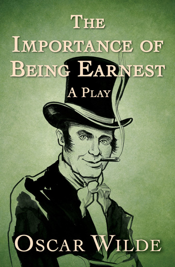 The Importance of Being Earnest - A Play - cover