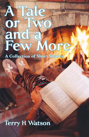 A Tale or Two and a Few More - A Collection of Short Stories - cover