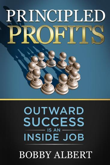 Principled Profits - Outward Success Is an Inside Job - cover
