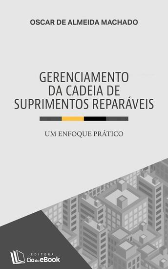 Gerenciamento da cadeia de suprimentos reparáveis - Um enfoque prático - cover