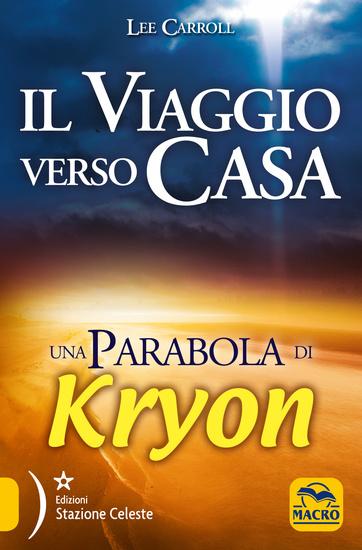Kryon - Il viaggio verso casa - Una Parabola di Kryon - cover