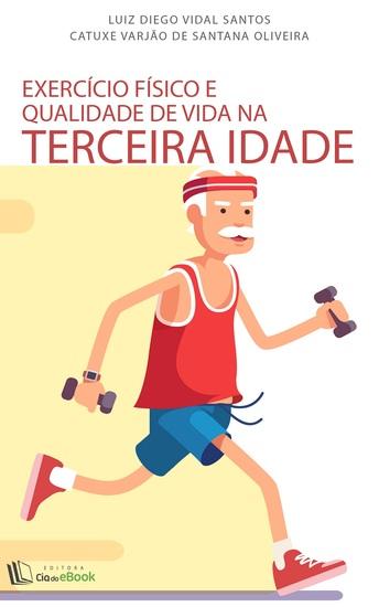 Exercício físico e qualidade de vida na terceira idade - cover