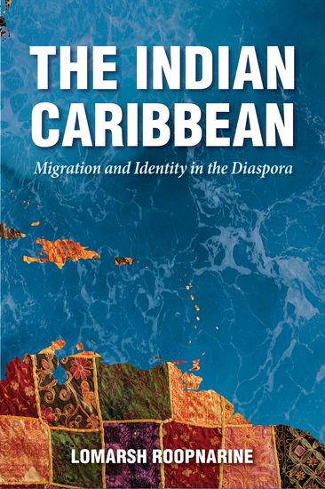 The Indian Caribbean - Migration and Identity in the Diaspora - cover