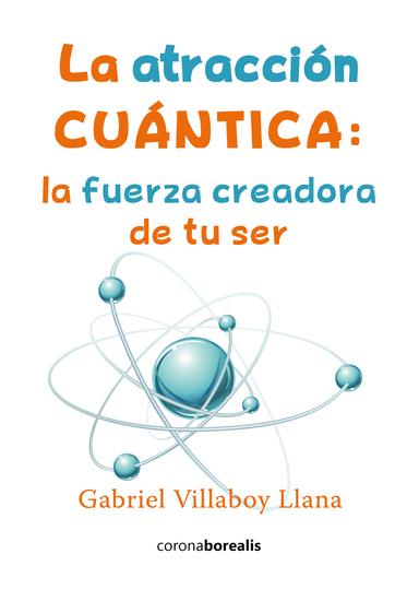La atracción cuántica - La fuerza creadora de tu ser - cover