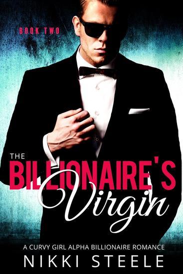 The Billionaire's Virgin Book Two - The Billionaire's Virgin #2 - cover