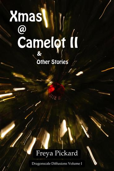 Xmas @ Camelot II - Dragonscale Diffusions #1 - cover