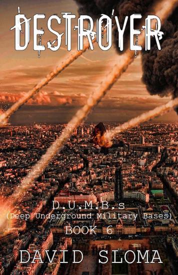 Destroyer: DUMBs (Deep Underground Military Bases) - Book 6 - DUMBs (Deep Underground Military Bases) #6 - cover
