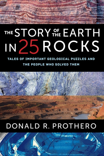 The Story of the Earth in 25 Rocks - Tales of Important Geological Puzzles and the People Who Solved Them - cover