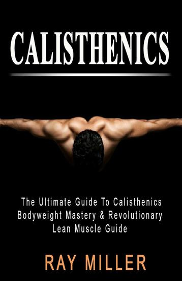 The Ultimate Guide To Calisthenics - cover